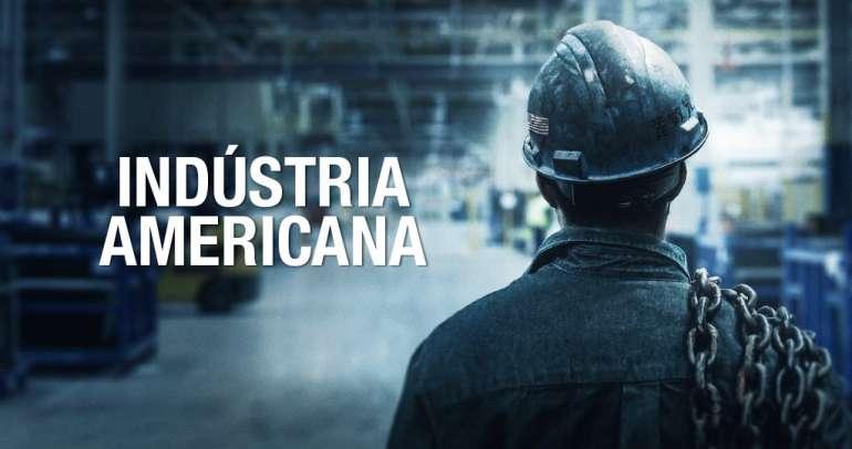 """O Que Podemos Aprender com o Documentário """"Indústria Americana"""", Ganhador do Oscar 2020."""